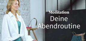 Meditation zum Tagesabschluss –deine Abendroutine