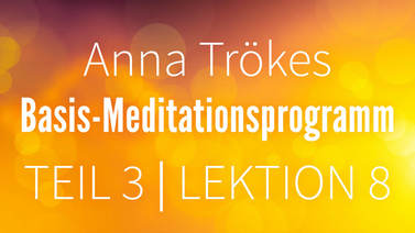 Yoga Video Teil 3: Lektion 8 Basismeditation
