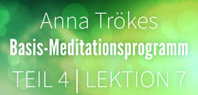 Teil 4: Lektion 7 Basismeditation