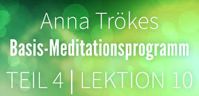 Teil 4: Lektion 10 Basismeditation