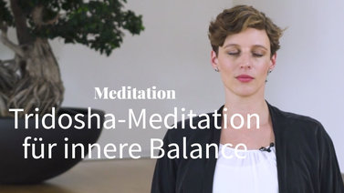 Tridosha Meditation innere Balance