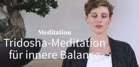 Tridosha-Meditation für innere Balance