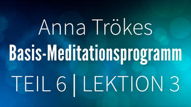 Yoga Video Teil 6: Lektion 3 Basismeditation