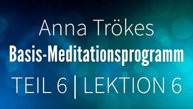 Yoga Video Teil 6: Lektion 6 Basismeditation