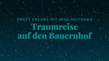 Traumreise einschlafen bauernhof