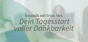 Yogatalk: Dein Tagesstart voller Dankbarkeit