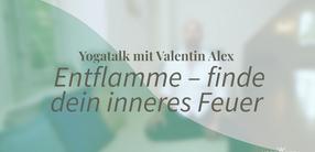 Yogatalk: Entflamme – finde dein inneres Feuer