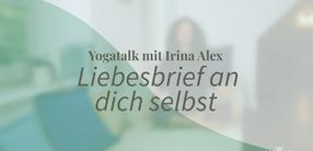 Yogatalk: Liebesbrief an dich selbst