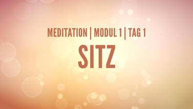 Yoga Video Modul 1, Tag 1: Meditation mit Fokus Sitz