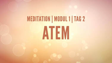Yoga Video Modul 1, Tag 2: Meditation mit Fokus Atem