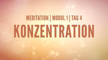 Yoga Video Modul 1, Tag 4: Meditation mit Fokus Konzentration