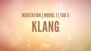Yoga Video Modul 1, Tag 5: Meditation mit Fokus Klang