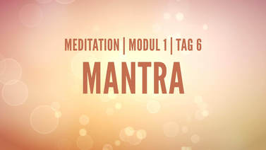 Yoga Video Modul 1, Tag 6: Meditation mit Fokus Mantra