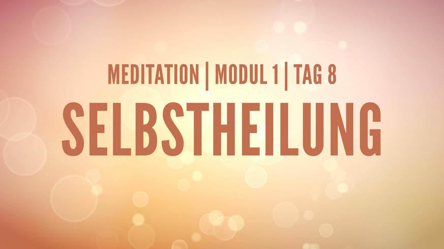 Yoga Video Modul 1, Tag 8: Meditation mit Fokus Selbstheilung