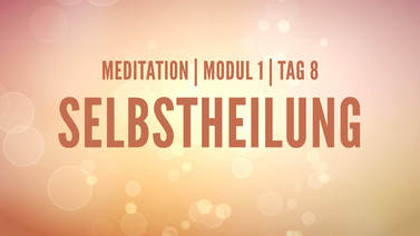 Yoga Video Modul 1, Tag 8: Meditation mit Fokus Selbstheilung