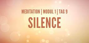 Modul 1, Tag 9: Meditation mit Fokus Silence
