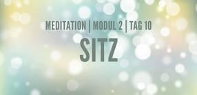 Modul 2, Tag 10: Meditation mit Fokus Sitz