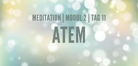 Modul 2, Tag 11: Meditation mit Fokus Atem