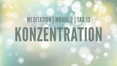 Yoga Video Modul 2, Tag 13: Meditation mit Fokus Konzentration