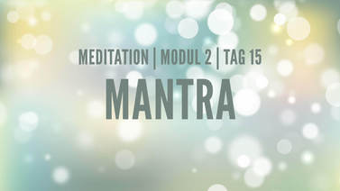 Yoga Video Modul 2, Tag 15: Meditation mit Fokus Mantra