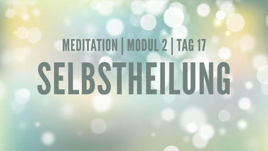 Yoga Video Modul 2, Tag 17: Meditation mit Fokus Selbstheilung