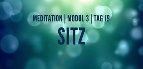 Modul 3, Tag 19: Meditation mit Fokus Sitz