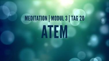 Yoga Video Modul 3, Tag 20: Meditation mit Fokus Atem