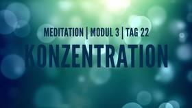 Yoga Video Modul 3, Tag 22: Meditation mit Fokus Konzentration