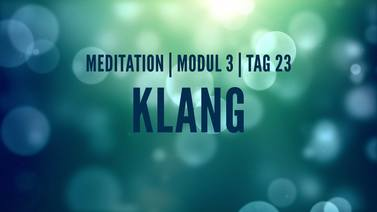 Yoga Video Modul 3, Tag 23: Meditation mit Fokus Klang