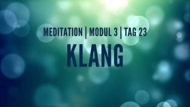 Yoga Video Modul 3, Tag 23: Meditation mit Fokus Klang
