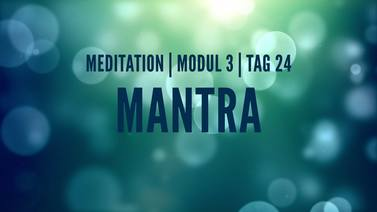 Yoga Video Modul 3, Tag 24: Meditation mit Fokus Mantra