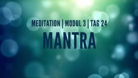 Yoga Video Modul 3, Tag 24: Meditation mit Fokus Mantra
