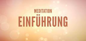 Meditation Einführung
