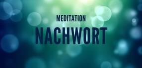 Nachwort zur Meditation