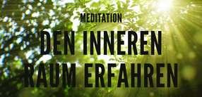 Meditation: Den inneren Raum erfahren