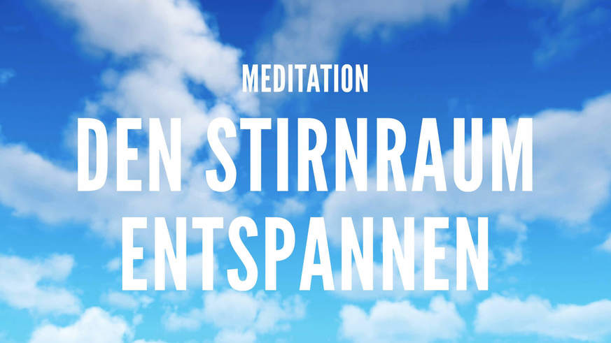 Yoga Video Meditation: Den Stirnraum entspannen