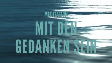 Yoga Video Meditation: Mit den Gedanken sein